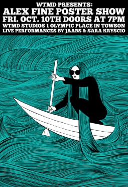 WTMD presents a poster show by Alex Fine at 7 p.m. Friday Oct. 10, with performances by Jaabs and Sara Kryscio